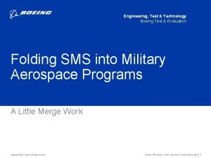 Engineering Test Technology Boeing Test Evaluation Folding SMS