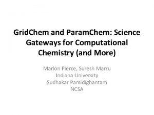 Grid Chem and Param Chem Science Gateways for