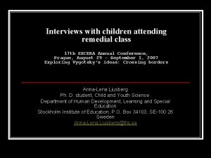Interviews with children attending remedial class 17 th