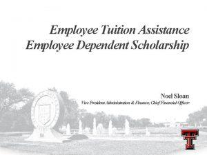 Employee Tuition Assistance Employee Dependent Scholarship Noel Sloan