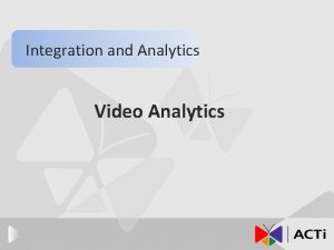 Integration and Analytics Video Analytics Introduction The functions