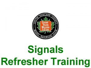 Signals Refresher Training S O C Signals In