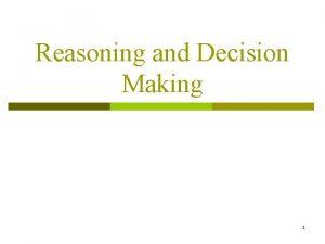 Reasoning and Decision Making 1 Thinking p Ways