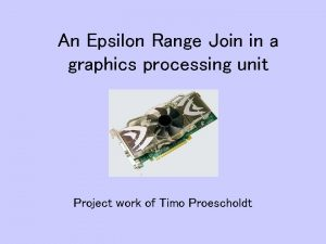An Epsilon Range Join in a graphics processing