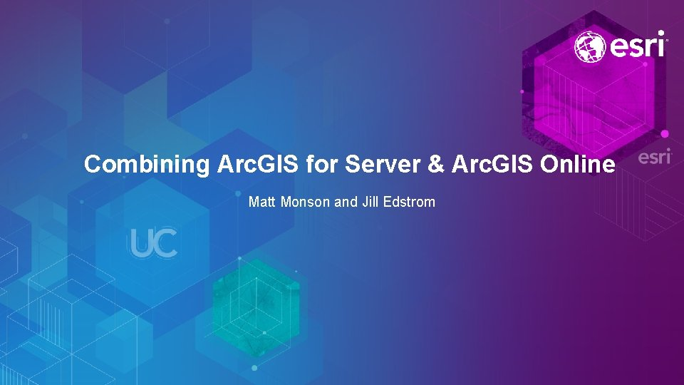 Combining Arc GIS for Server Arc GIS Online