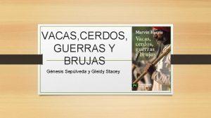 VACAS CERDOS GUERRAS Y BRUJAS Gnesis Seplveda y