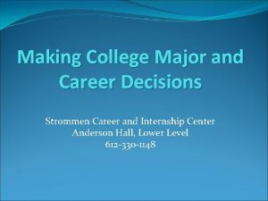 Making College Major and Career Decisions Strommen Career
