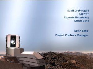 EVMS Grab Bag 5 EACETC Estimate Uncertainty Monte