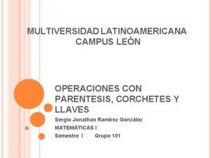 MULTIVERSIDAD LATINOAMERICANA CAMPUS LEN OPERACIONES CON PARENTESIS CORCHETES