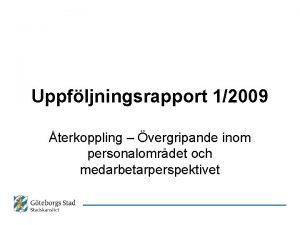 Uppfljningsrapport 12009 terkoppling vergripande inom personalomrdet och medarbetarperspektivet