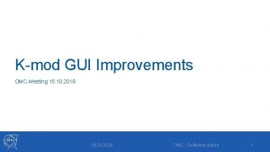 Kmod GUI Improvements OMCMeeting 15 10 2018 10312020