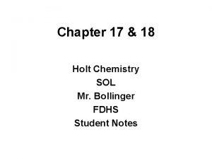 Chapter 17 18 Holt Chemistry SOL Mr Bollinger