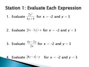 Station 1 Evaluate Each Expression 1 Evaluate 2