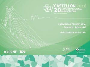 FARMACIA COMUNITARIA Farmacia Asistencial Inmaculada Herrero Us OFICINA