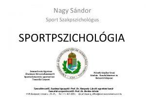 Nagy Sndor Sport Szakpszicholgus SPORTPSZICHOLGIA Semmelweis Egyetem ltalnos