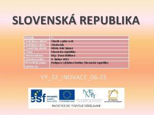 SLOVENSK REPUBLIKA Ronk Vzdlvac oblast Vzdlvac obor Tematick