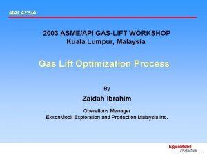 MALAYSIA 2003 ASMEAPI GASLIFT WORKSHOP Kuala Lumpur Malaysia