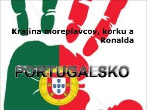 Krajina moreplavcov korku a Ronalda PORTUGALSKO ttne symboly