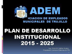 ADEM ASOCIACION DE EMPLEADOS MUNICIPALES DE TRUJILLO PLAN