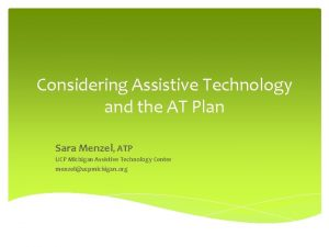 Considering Assistive Technology and the AT Plan Sara