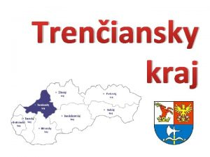Treniansky kraj le na zpade Slovenska rozlohou men