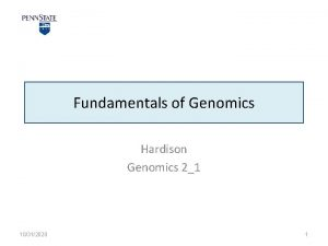Fundamentals of Genomics Hardison Genomics 21 10312020 1
