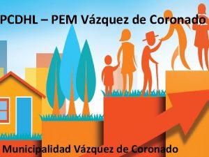PCDHL PEM Vzquez de Coronado Municipalidad Vzquez de