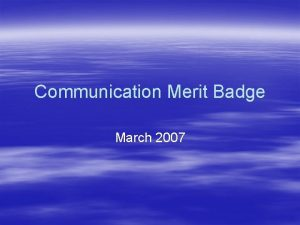 Communication Merit Badge March 2007 Requirement 1 Answer