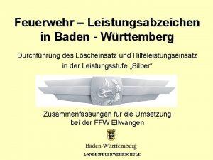 Feuerwehr Leistungsabzeichen in Baden Wrttemberg Durchfhrung des Lscheinsatz