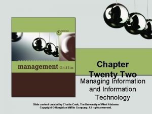 Chapter Twenty Two Managing Information and Information Technology