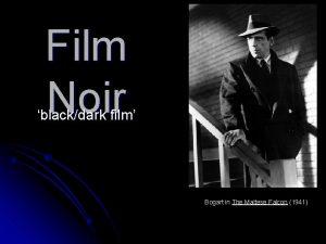 Film Noir blackdark film Bogart in The Maltese