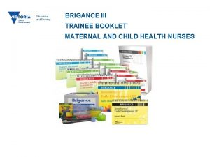 BRIGANCE III TRAINEE BOOKLET MATERNAL AND CHILD HEALTH