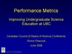 Performance Metrics Improving Undergraduate Science Education at UBC