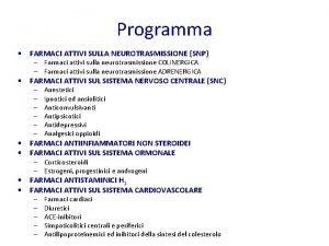 Programma FARMACI ATTIVI SULLA NEUROTRASMISSIONE SNP Farmaci attivi