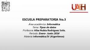 ESCUELA PREPARATORIA No 3 rea acadmica Informtica Tema