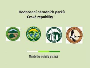 Hodnocen nrodnch park esk republiky Dvoulet projekt MP