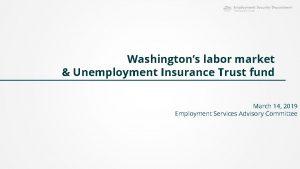 Washingtons labor market Unemployment Insurance Trust fund March