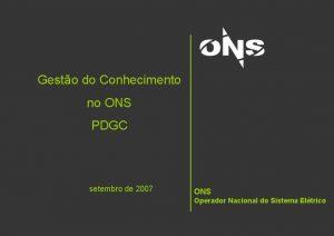 Gesto do Conhecimento no ONS PDGC setembro de