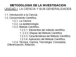 METODOLOGIA DE LA INVESTIGACION UNIDAD I LA CIENCIA