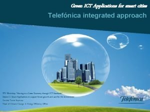 Green ICT Applications for smart cities Telefnica integrated