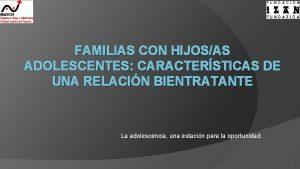 FAMILIAS CON HIJOSAS ADOLESCENTES CARACTERSTICAS DE UNA RELACIN