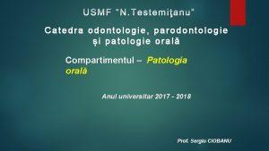 Catedra odontologie parodontologie i patologie oral Compartimentul Patologia