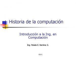 Historia de la computacin Introduccin a la Ing