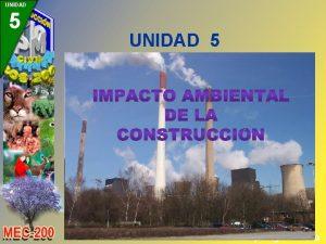 UNIDAD 5 Arq Jorge Medrano UNIDAD 5 UNIDAD