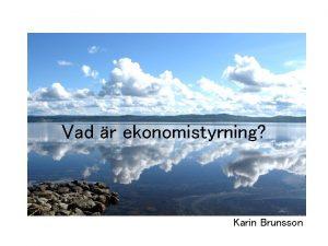 Vad r ekonomistyrning Karin Brunsson Sex frgor Vad