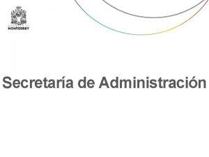 Secretara de Administracin Secretara de Administracin Secretarioa de