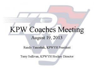 KPW Coaches Meeting August 19 2013 Randy Yanoshak