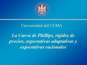Universidad del CEMA La Curva de Phillips rigidez