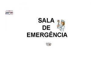 SALA DE EMERGNCIA SALA DE EMERGNCIA ESTRUTURA FSICA