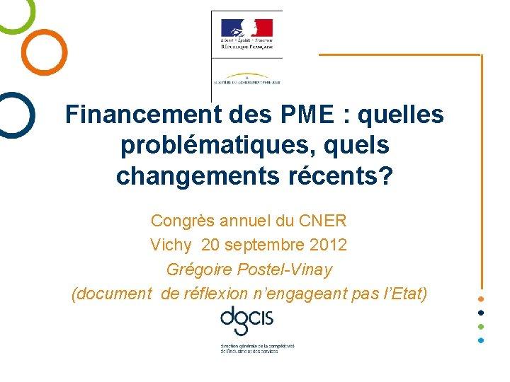 Financement des PME quelles problmatiques quels changements rcents